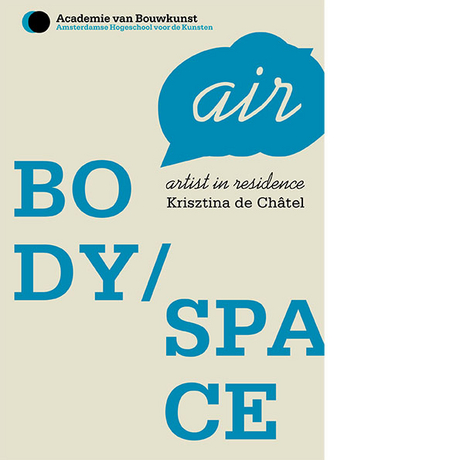 Body/Space: Krisztina de Châtel artist in residence