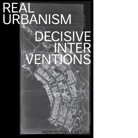 Real Urbanism, decisive interventions