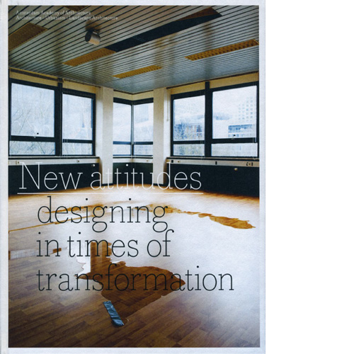 New attitudes: designing in times of transformations